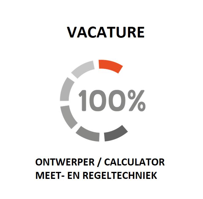 VACATURE VOOR EEN ONTWERPER / CALCULATOR MEET- EN REGELTECHNIEK